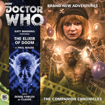 Companion Chronicles - The Elixir of Doom - Big Finish Audio CD 8.11