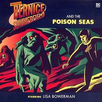 Bernice Summerfield: #4.3 Poison Seas - Big Finish Audio CD