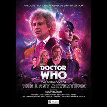 Sixth Doctor -The Last Adventure - Big Finish Audio