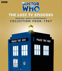 The Lost TV Episodes - Collection Four : 1967 (Second Doctor) - BBC Original Audio Soundtracks