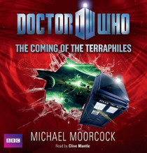 The Coming of the Terraphiles - BBC Audiobook on 9 CDs featuring the Eleventh Doctor