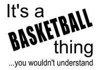 It's a basketball thing.  You wouldn't understand.