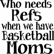 Who needs refs when we have Basketball Moms