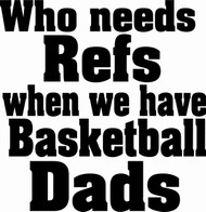 Who needs refs when we have Basketball Dads