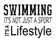 Swim.  It's not just a sport it's a lifestyle