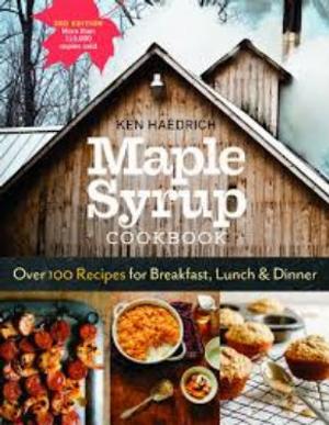 Maple Syrup Cookbook - Ken Haedrich  3rd Edition