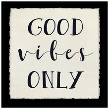 Good Vibes Only - Fine Art Print For Dorm, Classroom, or Home.