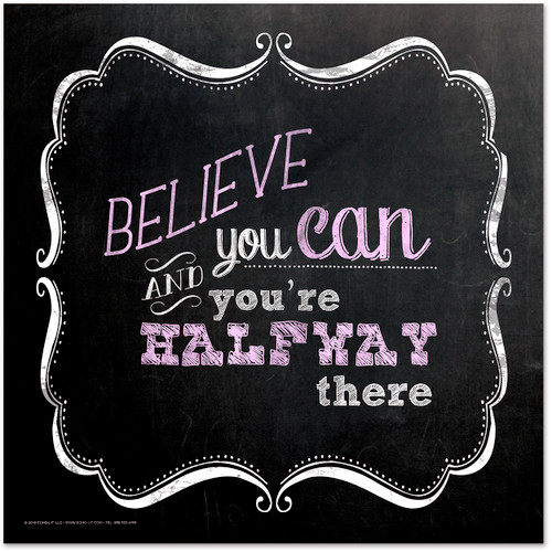 Believe You Can Inspirational Chalkboard Style Quote Poster