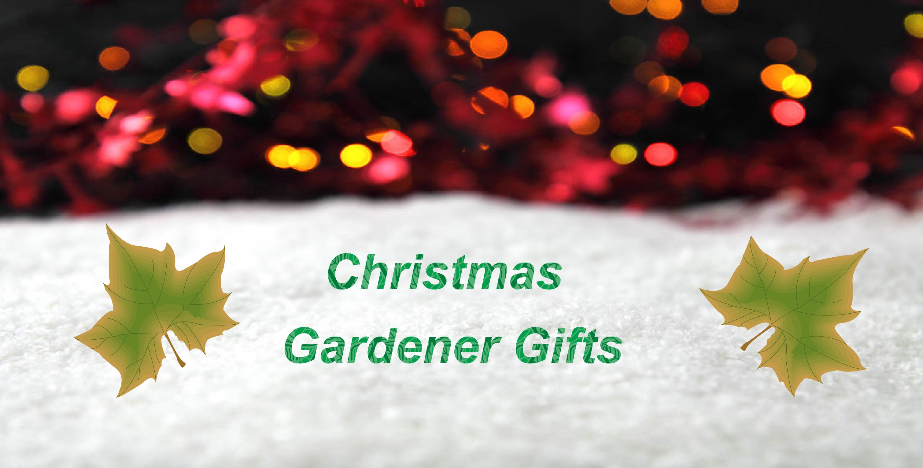 Gifts for the gardeners