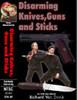 DISARMING GUNS, KNIVES & STICKS