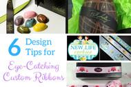 6 Design Tips for Creating Eye-Catching Custom Ribbons