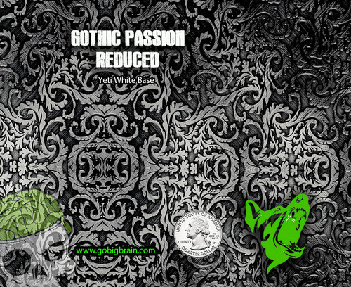 Gothic Passion Reduced Smaller Etched Metal Increased Coolness Yeti White Base Big Brain Graphics Quarter Reference Big Brain Graphics