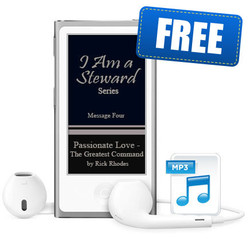"""Message 4 - """"Passionate Love - The Greatest Command"""" - """"I Am a Steward"""""""