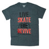 Live Skate Die ReVive - Tee