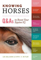 Knowing Horses: Q & As to Boost Your Equine IQ
