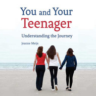 You and Your Teenager, Understanding the Journey