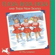 Flicka, Ricka, Dicka and Their New Skates