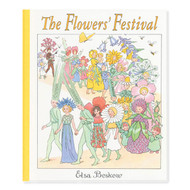 The Flowers' Fetival by Elsa Beskow.  Hardcover.  Floris Books.
