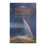 Therapeutic Storytelling, 101 Healing Stories for Children