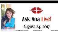 Ask Ana: Facebook Live Chat - August 25, 2017