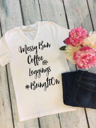 Messy Bun, Coffee and Leggings  Tee