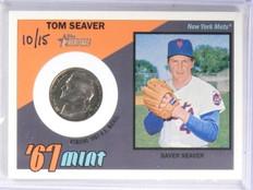 2016 Topps Heritage '67 Mint Tom Seaver Nickel #D10/15 #67MRTS *57591