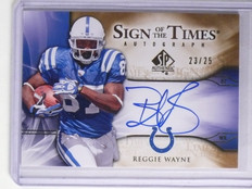 2009 UD SP Authentic Sign of the Times Reggie Wayne Autograph #D23/25 #STRW *657