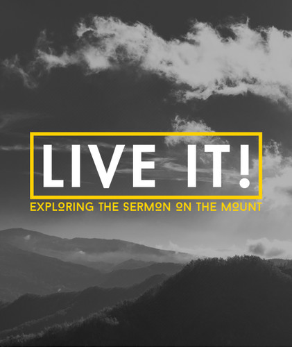 Live It! Exploring the Sermon on the Mount Bible Study Teaching Materials