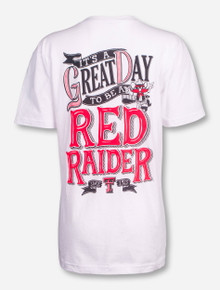 Great Day To Be A Red Raider on White T-Shirt - Texas Tech