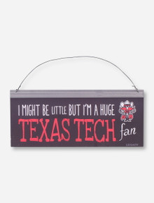 """I Might Be Little..."" Metal Sign - Texas Tech"