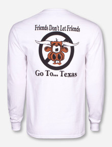 Friends Don't Let Friends Go To Texas White Long Sleeve Shirt - Texas Tech