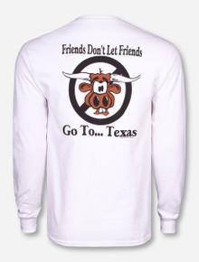Friends Don't Let Friends Go To Texas White Long Sleeve Shirt - Texas Tech