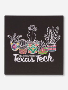 Stick with Texas Tech Canvas