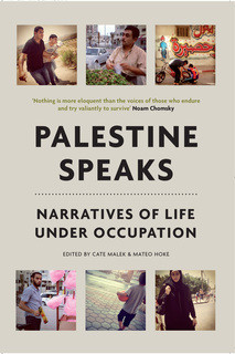 Palestine Speaks: Narratives of Life Under Occupation