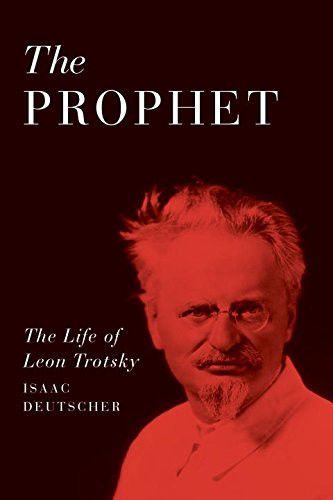The Prophet: The Life of Leon Trotsky - Isaac Deutscher