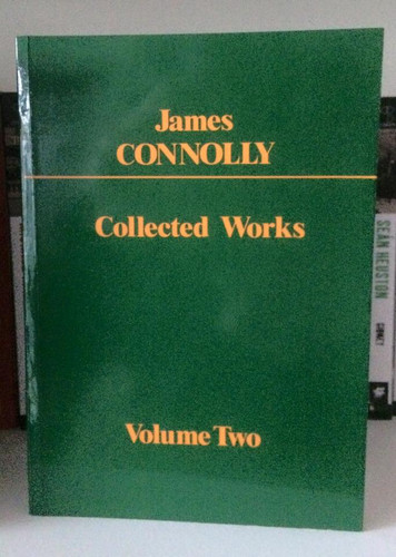 The Collected Works of James Connolly Volume 2.