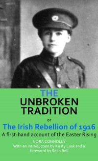 The Unbroken Tradition [Pre Order] A first-hand account of the Easter Rising Nora Connolly