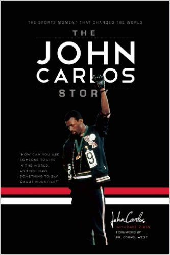 The John Carlos Story (paperback) The Sports Moment That Changed the World