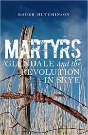 Martyrs: Glendale and the Revolution in Skye