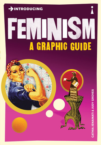 Introducing Feminism: A Graphic Guide -  Cathia Jenainati