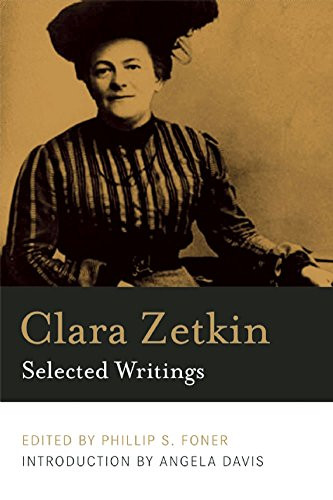 Clara Zetkin: Selected Writings - Edited by Phillip S. Foner