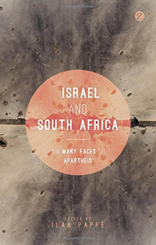 Israel and South Africa: The Many Faces of Apartheid - Ilan Pappe