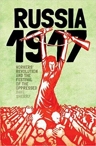 1917: Revolutionary Russia And The Dream Of A New World - Dave Sherry