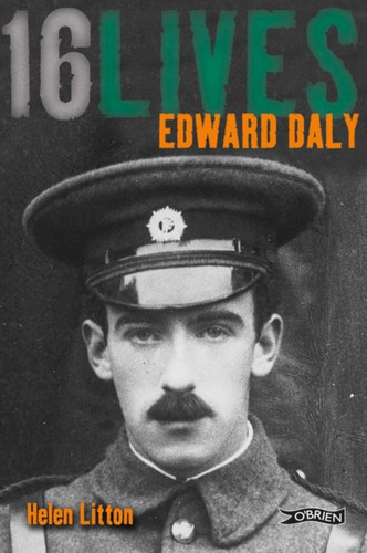 Edward Daly: 16 Lives