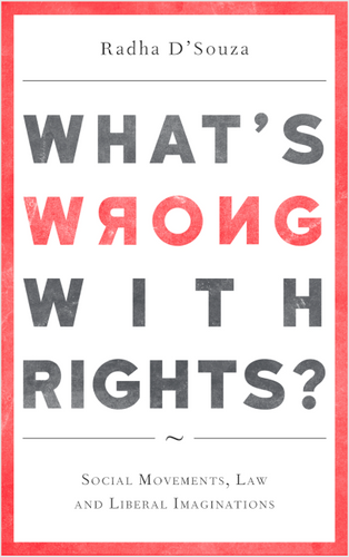 What's Wrong with Rights? Social Movements, Law and Liberal Imaginations
