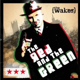 The Wakes - In the Red and the Green