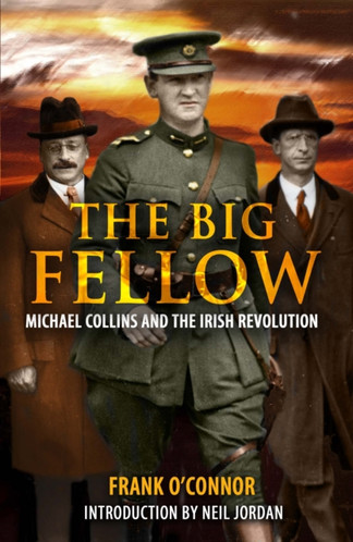 The Big Fellow: : Michael Collins and the Irish Revolution
