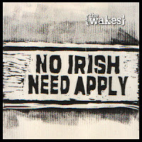 The Wakes - No Irish Need Apply
