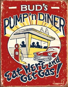 Metal - Tin Sign BUD's PUMP'n DINER - Eat Here And Get Gas Garage Man Cave Sign