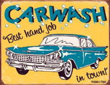 Metal - Tin Sign CAR WASH Best Hand Job In Town - Man Cave Garage Sign